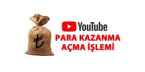 Youtube Para Kazanmayı Açma İşlemleri Nasıl Yapılır? 2019